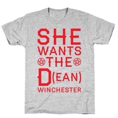 She Wants The D(ean) Winchester Mens T-Shirt