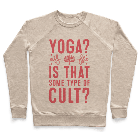 Yoga? Is That Some Type Of Cult Pullover