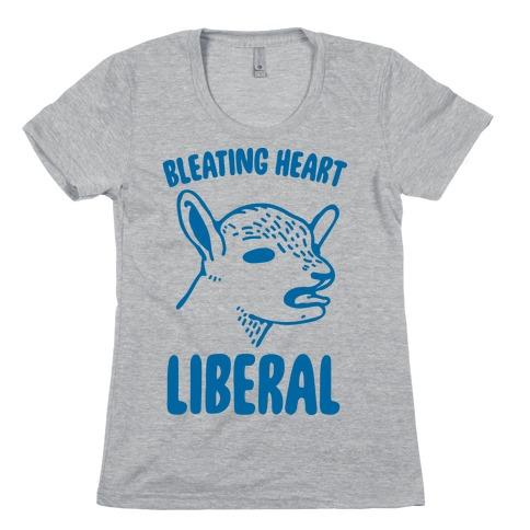 Bleating Heart Liberal Womens T-Shirt