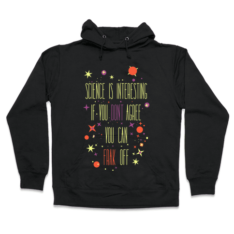 Science Is Interesting Hooded Sweatshirt