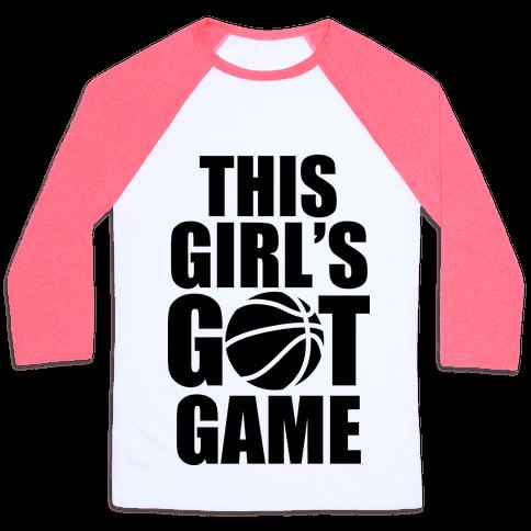 This Girl's Got Game (Basketball) Baseball Tee