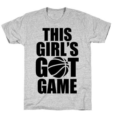 This Girl's Got Game (Basketball) T-Shirt