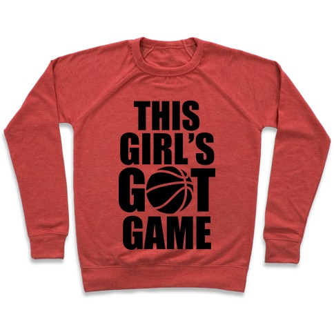 This Girl's Got Game (Basketball) Pullover