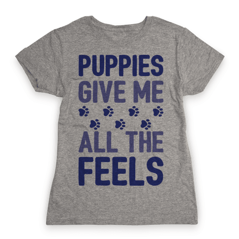 Puppies Give Me All The Feels Womens T-Shirt