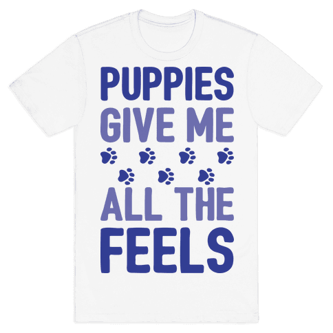 Puppies Give Me All The Feels Mens T-Shirt
