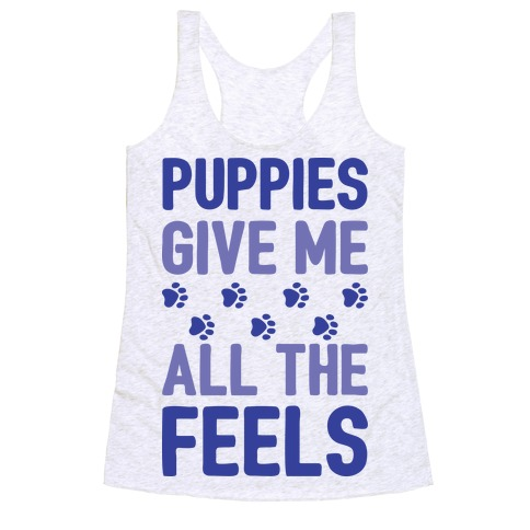 Puppies Give Me All The Feels Racerback Tank Top