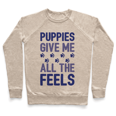 Puppies Give Me All The Feels Pullover