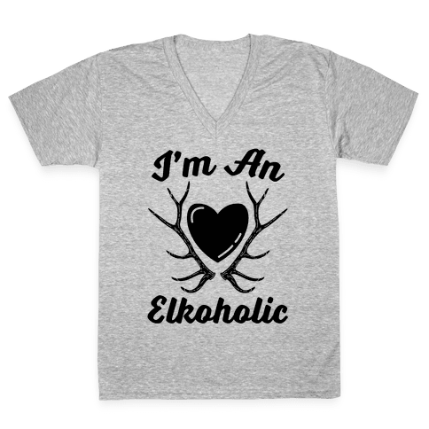 I'm An Elkoholic V-Neck Tee Shirt