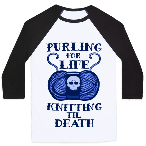 Knitting til Death Baseball Tee
