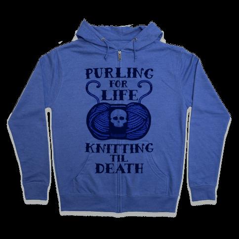 Knitting til Death Zip Hoodie