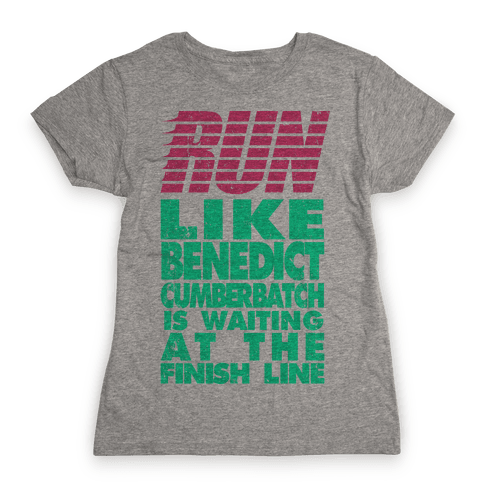 Run Like Benedict Cumberbatch Womens T-Shirt