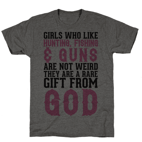Girls Who Like Hunting, Fishing & Guns Are Not Weird Mens T-Shirt
