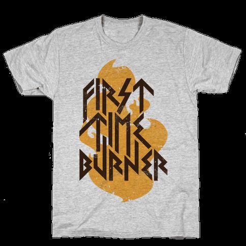 First Time Burner Mens T-Shirt