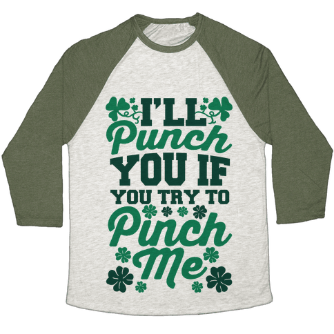 I'll Punch You If You Try To Pinch Me Baseball Tee