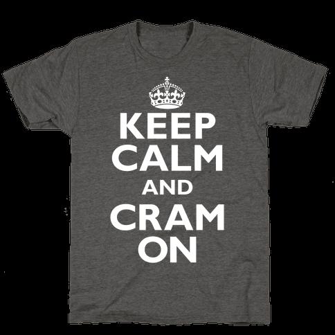 Keep Calm And Cram On