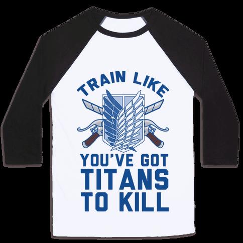 Titans To Kill Baseball Tee