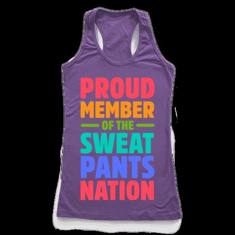 Proud Member of the Sweatpants Nation Racerback Tank Top
