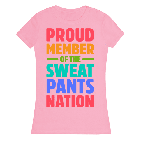 Proud Member of the Sweatpants Nation Womens T-Shirt