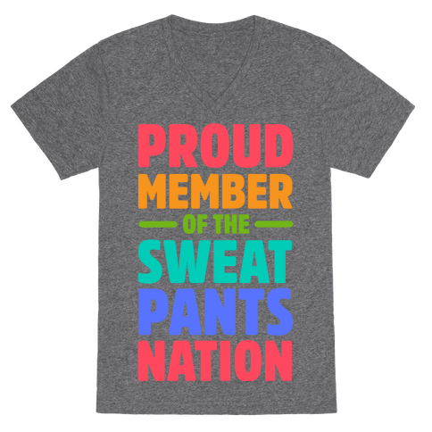 Proud Member of the Sweatpants Nation V-Neck Tee Shirt