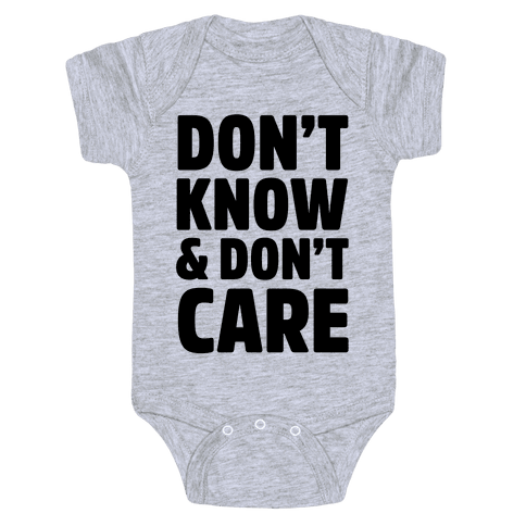 Don't Know & Don't Care Baby Onesy