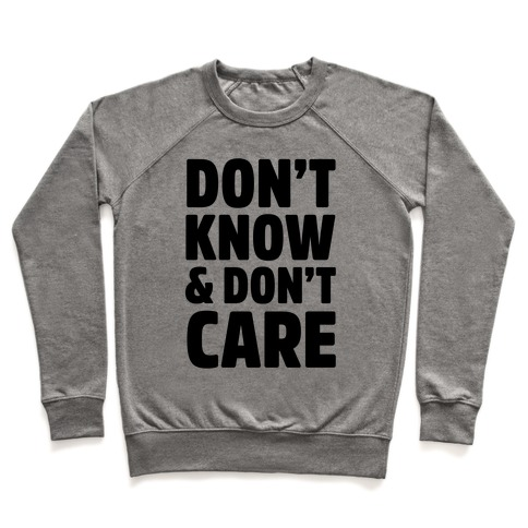 Don't Know & Don't Care Pullover