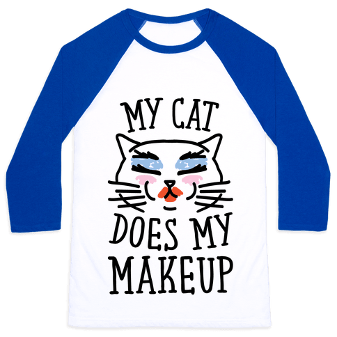 My Cat Does My Makeup Baseball Tee