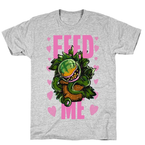 Feed Me!- Audrey II T-Shirt