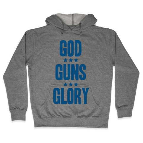 GOD GUNS GLORY Hooded Sweatshirt