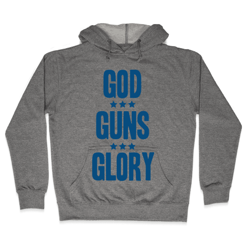 GOD GUNS GLORY Hooded Sweatshirt