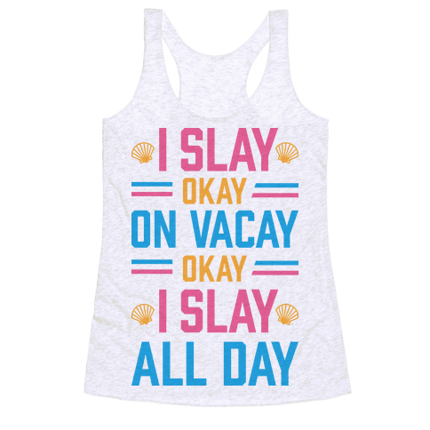 Slay On Vacay Racerback Tank Top