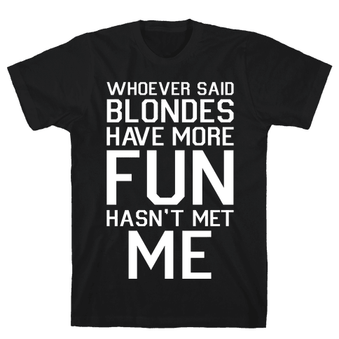 Brunettes Have More Fun Mens T-Shirt