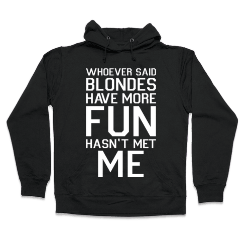 Brunettes Have More Fun Hooded Sweatshirt