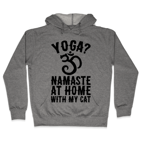 Namaste At Home With My Cat Hooded Sweatshirt