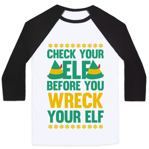 Check Your Elf Before You Wreck Your Elf (Yellow/Green) Baseball Tee