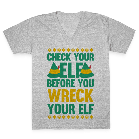 Check Your Elf Before You Wreck Your Elf (Yellow/Green) V-Neck Tee Shirt