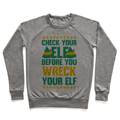 Check Your Elf Before You Wreck Your Elf (Yellow/Green) Pullover