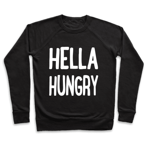 Hella Hungry Pullover