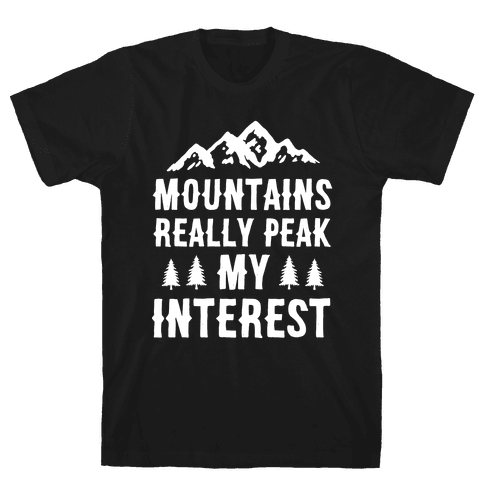 Mountains Really Peak My Interest Mens T-Shirt