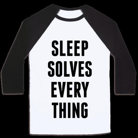Sleep Solves Everything Baseball Tee