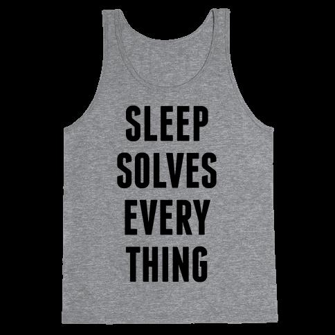 Sleep Solves Everything Tank Top