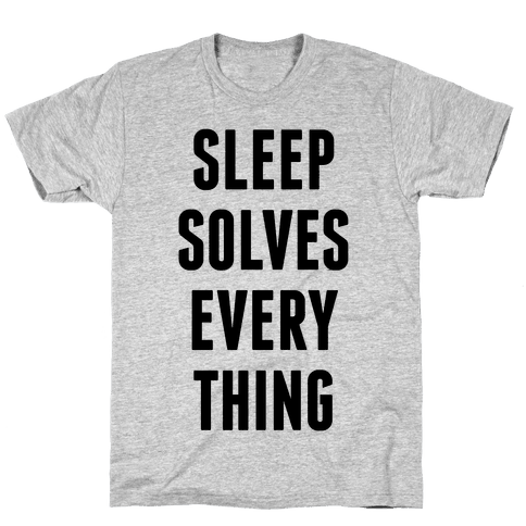 Sleep Solves Everything Mens T-Shirt