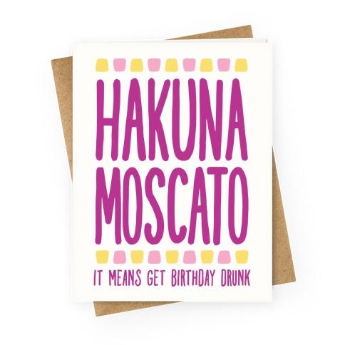 Hakuna Moscato Greeting Card