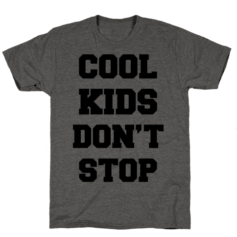 Cool Kids Don't Stop