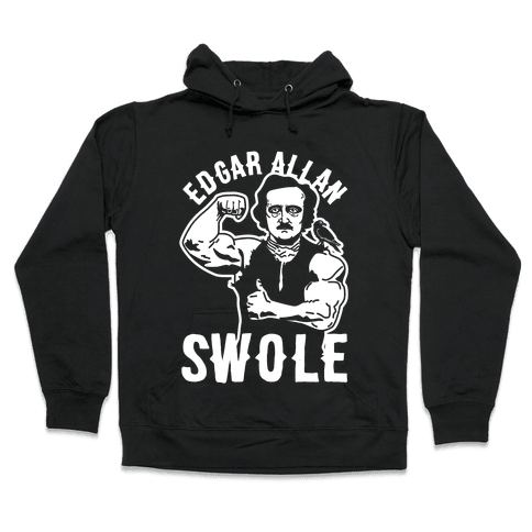 Edgar Allan Swole Hooded Sweatshirt
