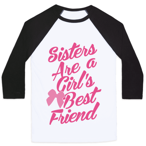 Sisters Are A Girl's Best Friend Baseball Tee