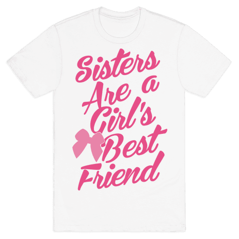 Sisters Are A Girl's Best Friend Mens T-Shirt