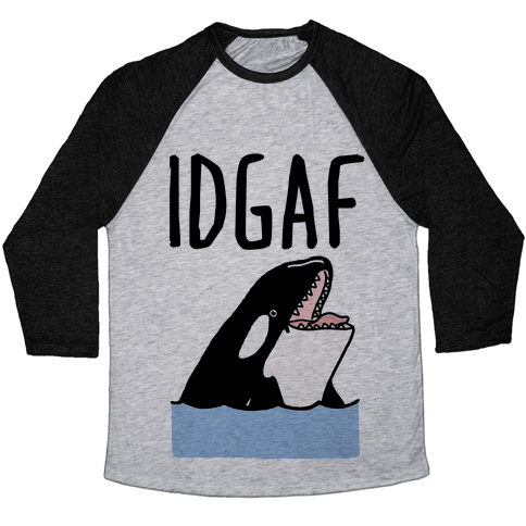 IDGAF Orca Baseball Tee