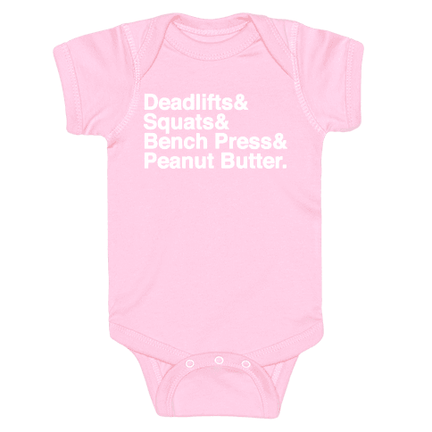 Deadlifts, Squats, Bench Press, Peanut Butter Workout Baby Onesy
