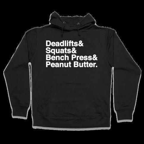 Deadlifts, Squats, Bench Press, Peanut Butter Workout Hooded Sweatshirt