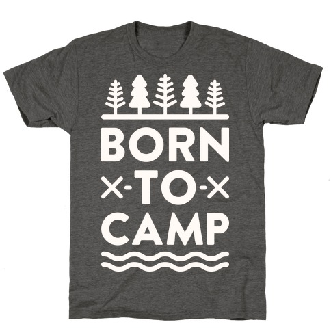 Born To Camp T-Shirt